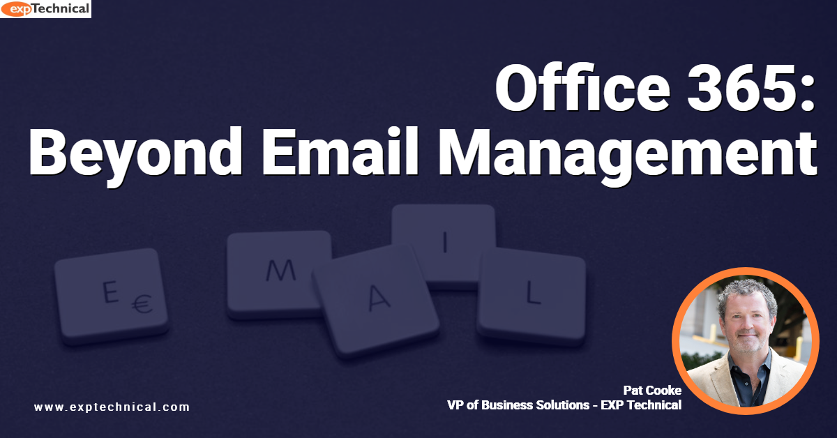 Office 365 Functionality: Much More than Email Management