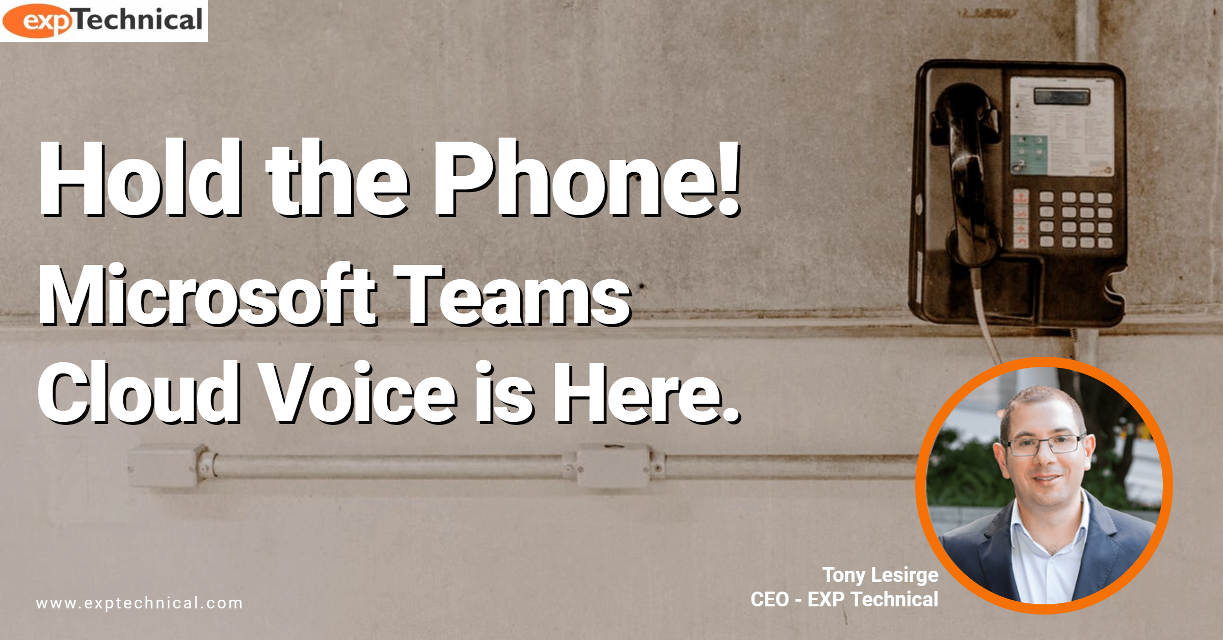 Hold the Phone! Microsoft Teams Cloud Voice is Here.