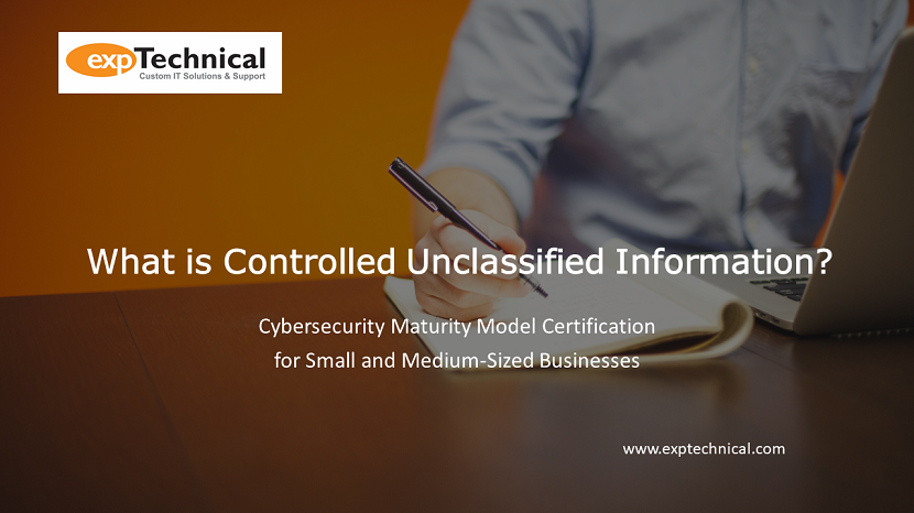 What is Controlled Unclassified Information--Cybersecurity Maturity Model Certification for Small and Medium-Sized Businesses
